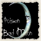 Poisen Bad Moon